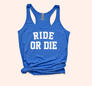 Ride Or Die Tank