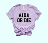 Ride Or Die Shirt - HighCiti