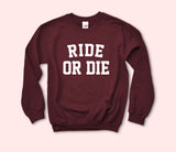 Ride Or Die Sweatshirt