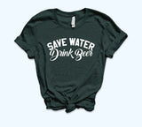 Save Water Drink Beer Shirt - HighCiti