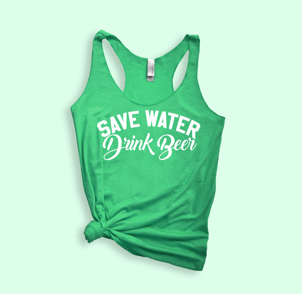 Save Water Drink Beer Tank - HighCiti