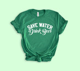 Save Water Drink Beer Shirt