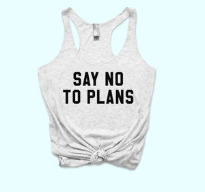 Say No To Plans Tank