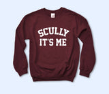 Scully It's Me Sweatshirt
