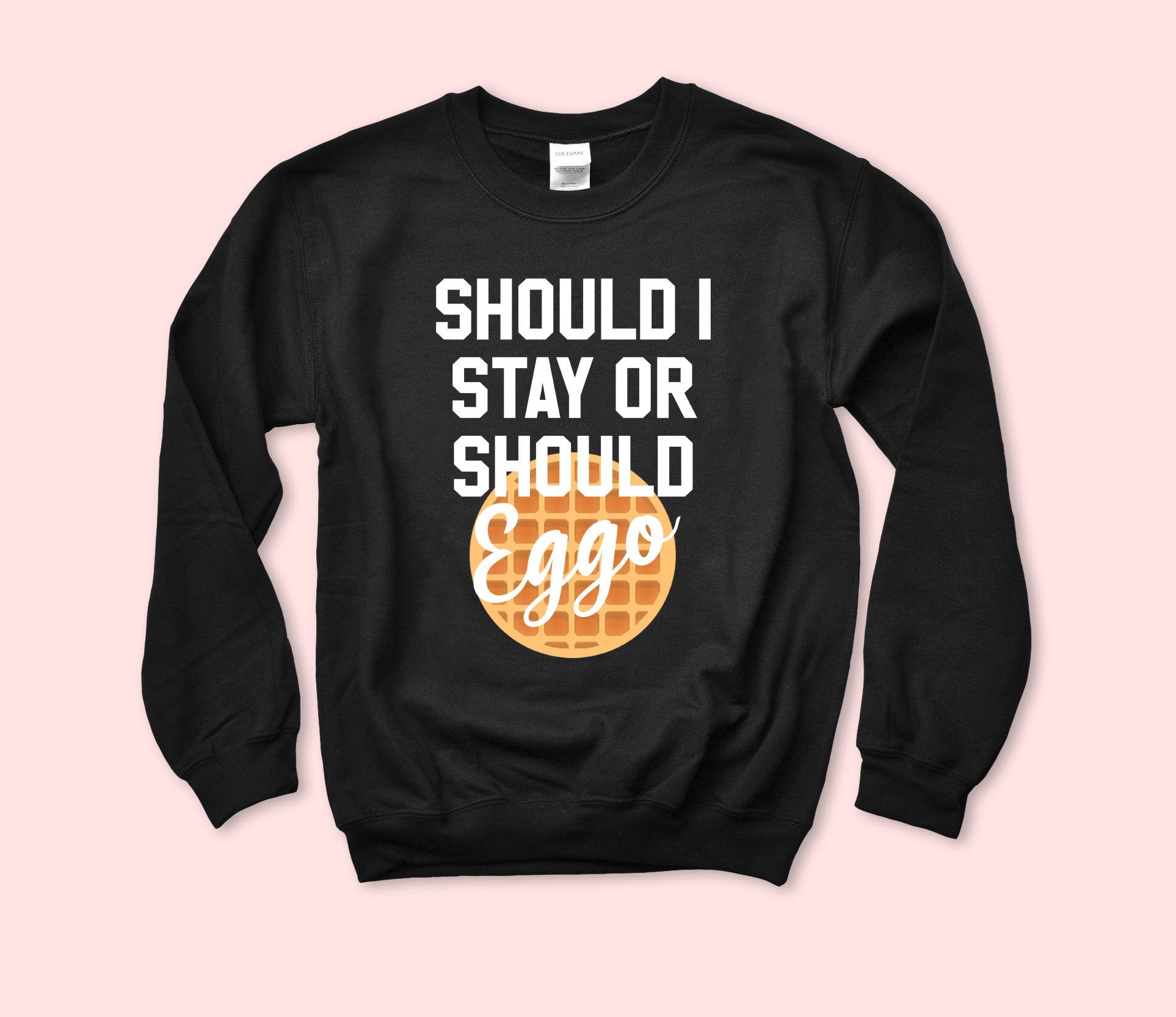 Should I Stay Or Should Eggo Sweatshirt