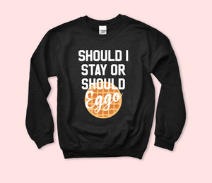 Should I Stay Or Should Eggo Sweatshirt - HighCiti
