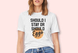 Should I Stay Or Should Eggo Shirt