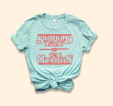 Should I Stay Or Should I Go Shirt