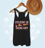 Staying In Is The New Going Out Tank