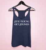 Navy tank saying stay young get stoned - HighCiti