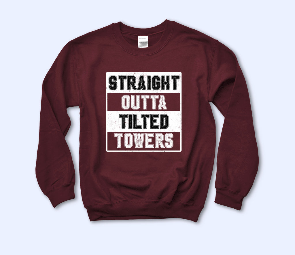 Straight Outta Tilted Towers Sweatshirt - HighCiti
