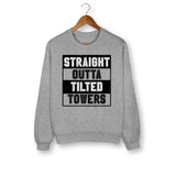 Straight Outta Tilted Towers Sweatshirt