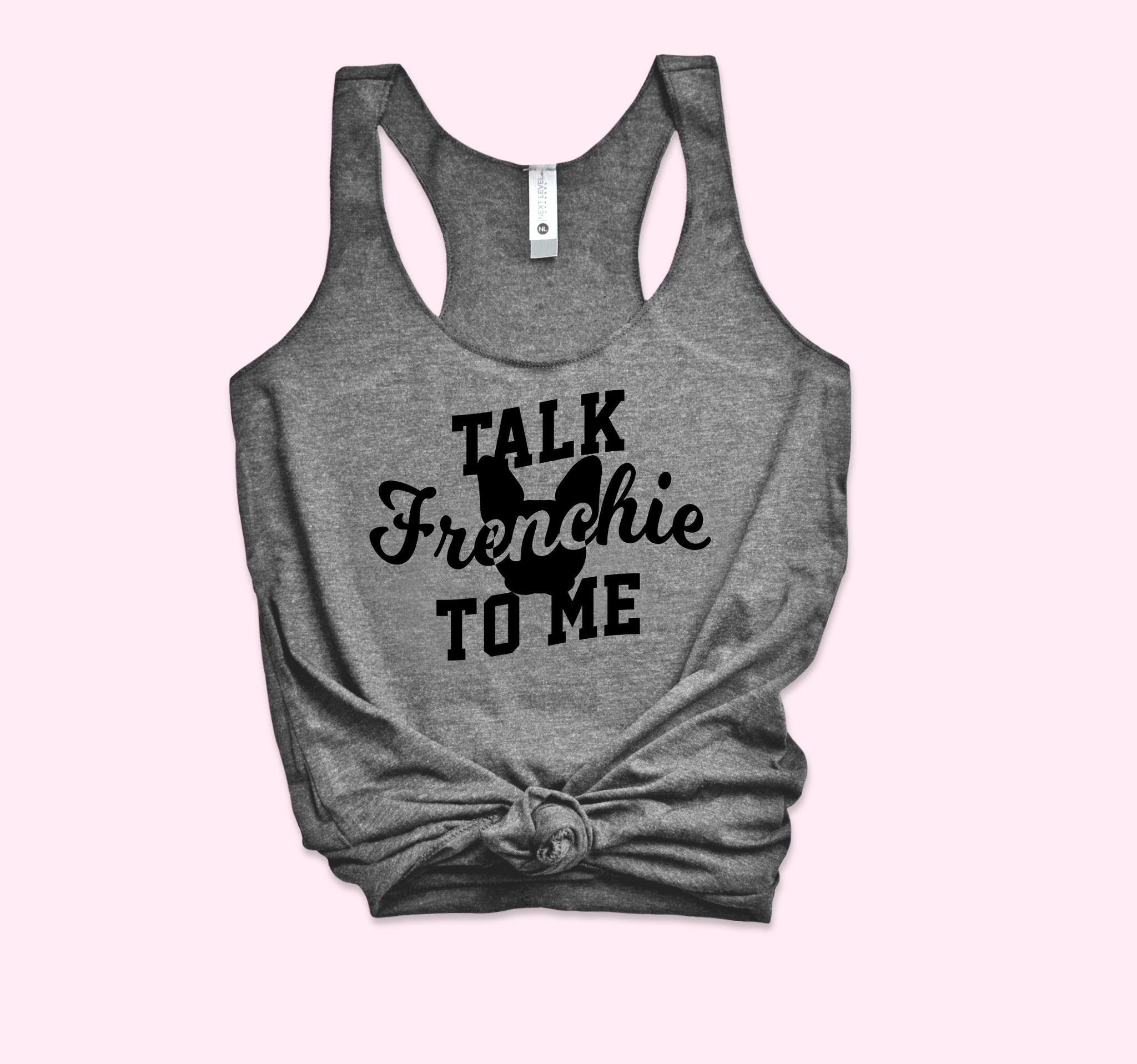 Talk Frenchie To Me Tank