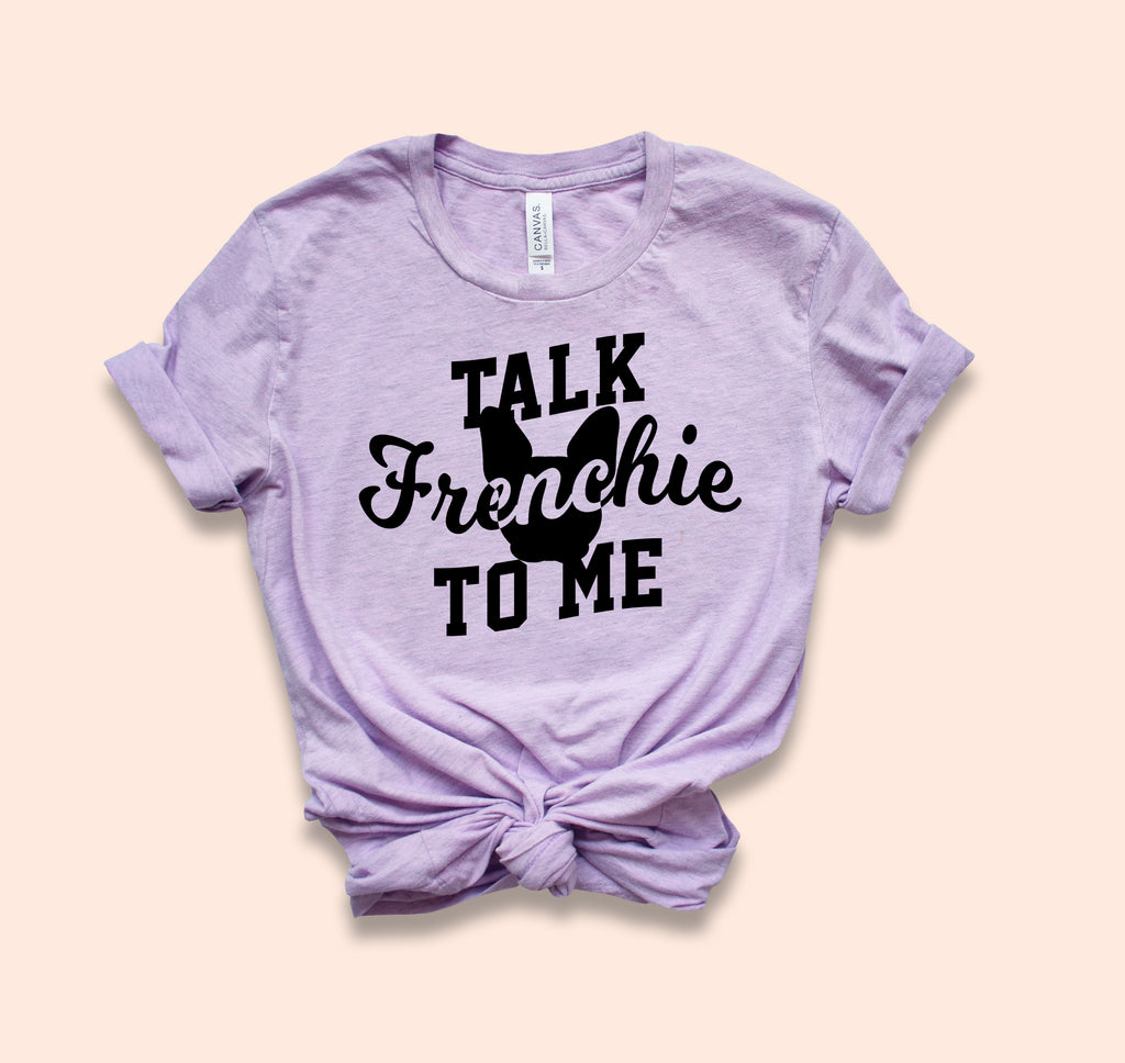 Talk Frenchie To Me Shirt - HighCiti