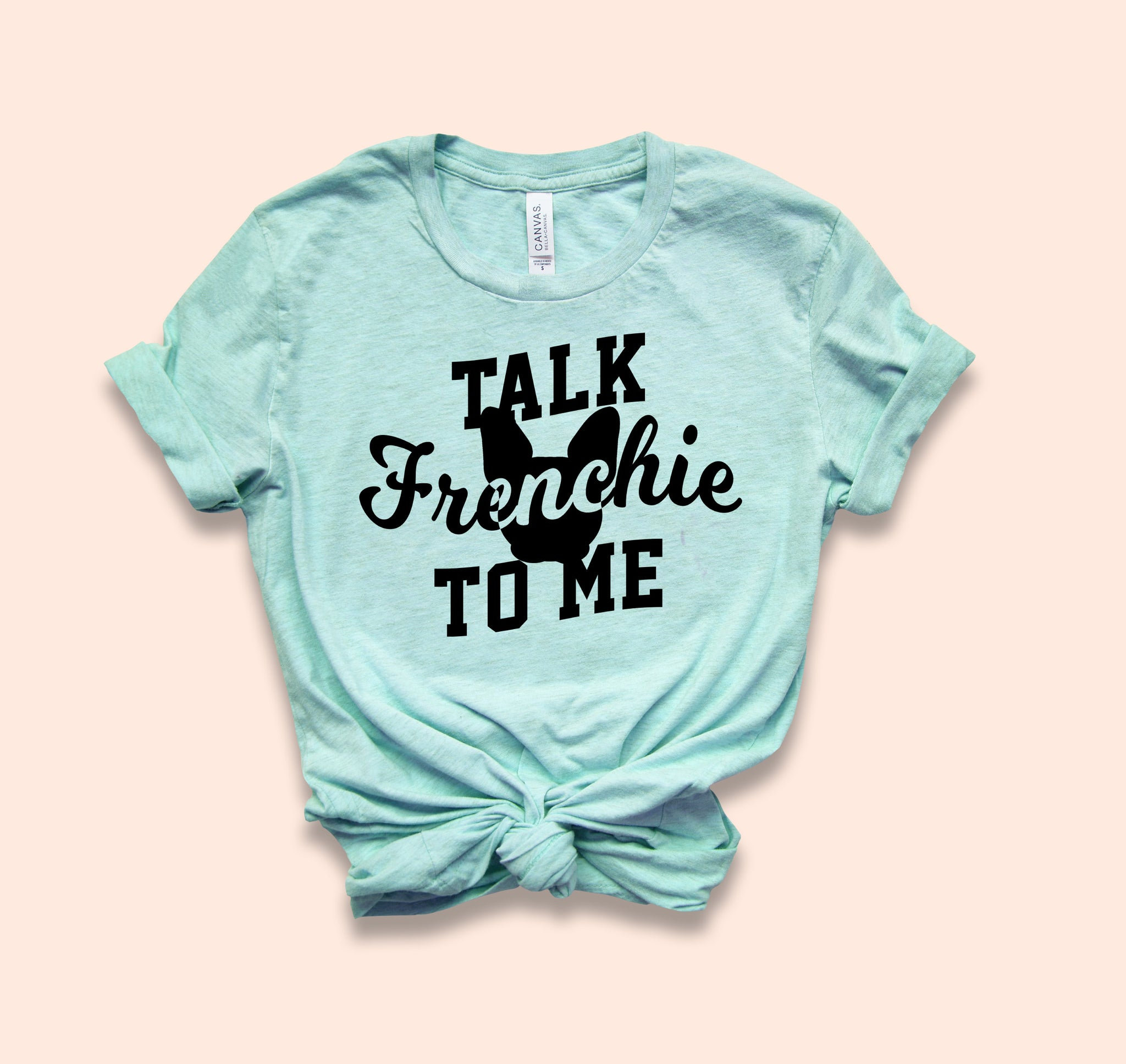 Talk Frenchie To Me Shirt