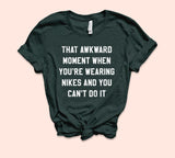 Just Can't Do It Shirt