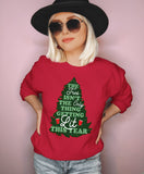 Red sweatshirt with a christmas tree saying the tree isn't the only thing getting lit this year - HighCiti