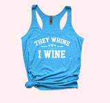 They Whine I Wine Tank
