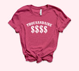 Thousandaire Shirt
