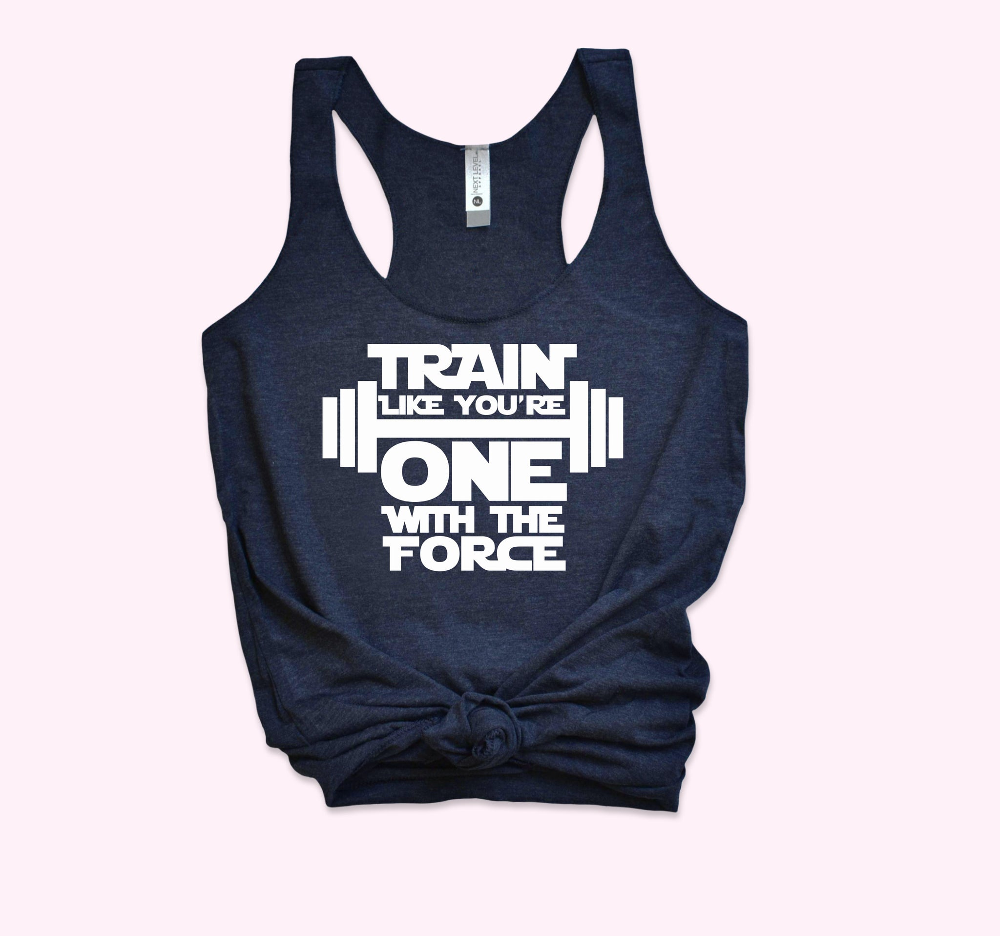 Train Like You're One With The Force Tank