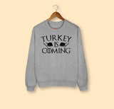 Turkey Is Coming Sweatshirt - HighCiti