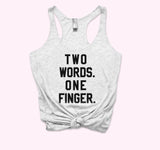 Two Words One Finger Tank
