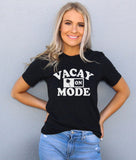 Vacay Mode On Shirt