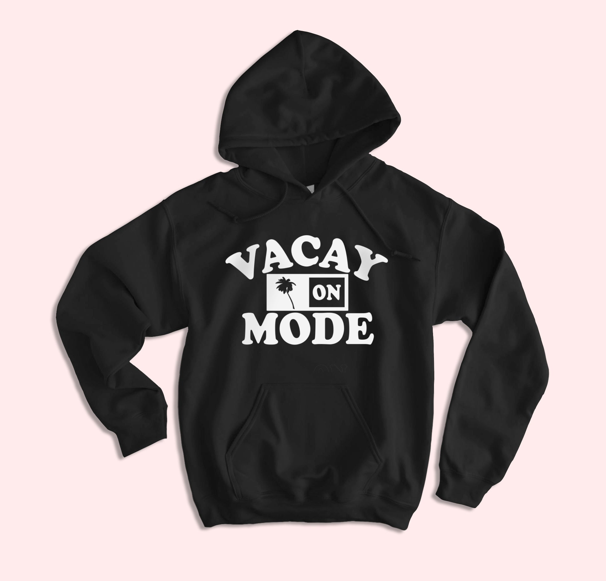 Vacay Mode On Hoodie
