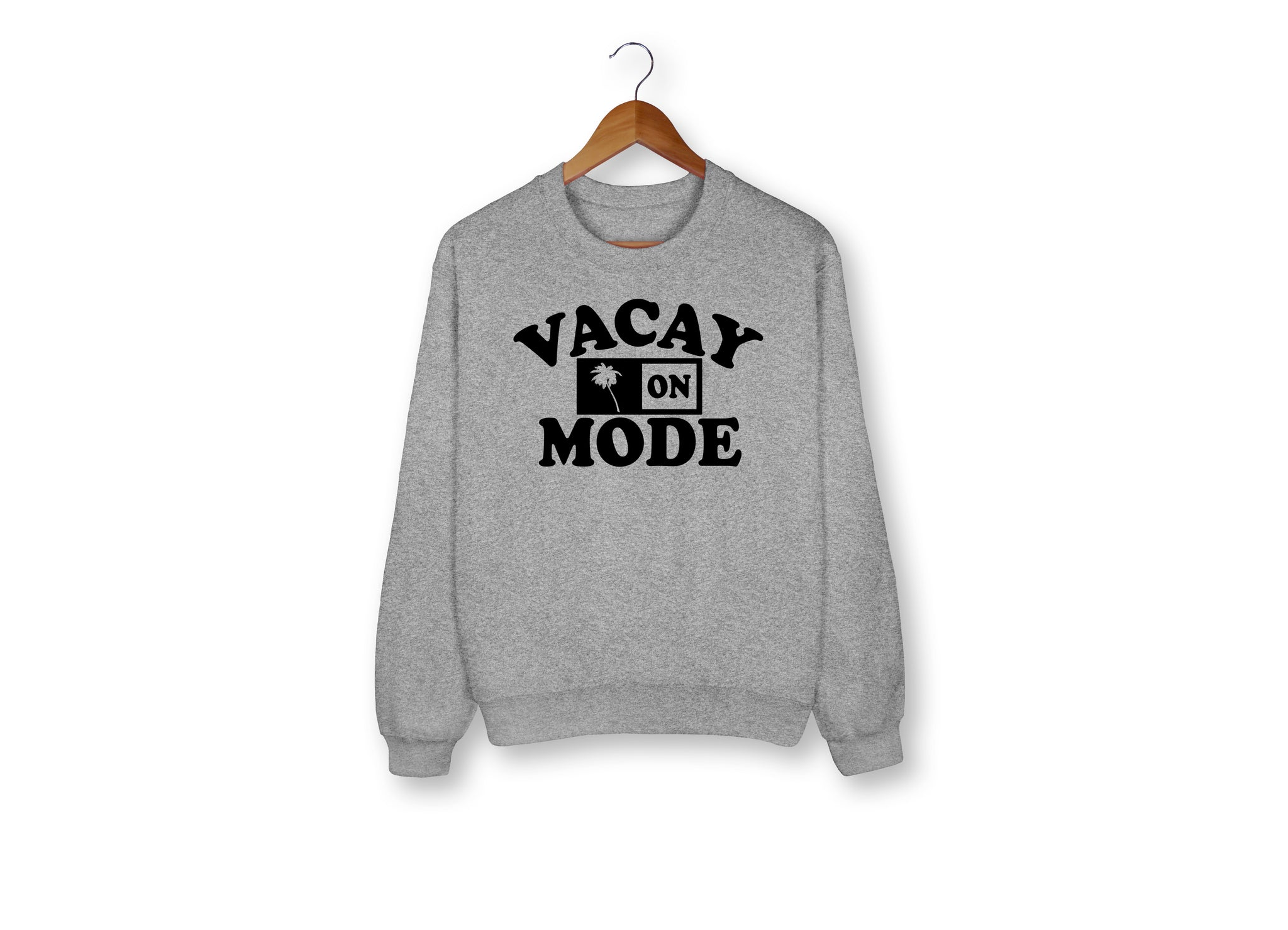 Vacay Mode On Sweatshirt