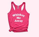 Whiskey Me Away Tank