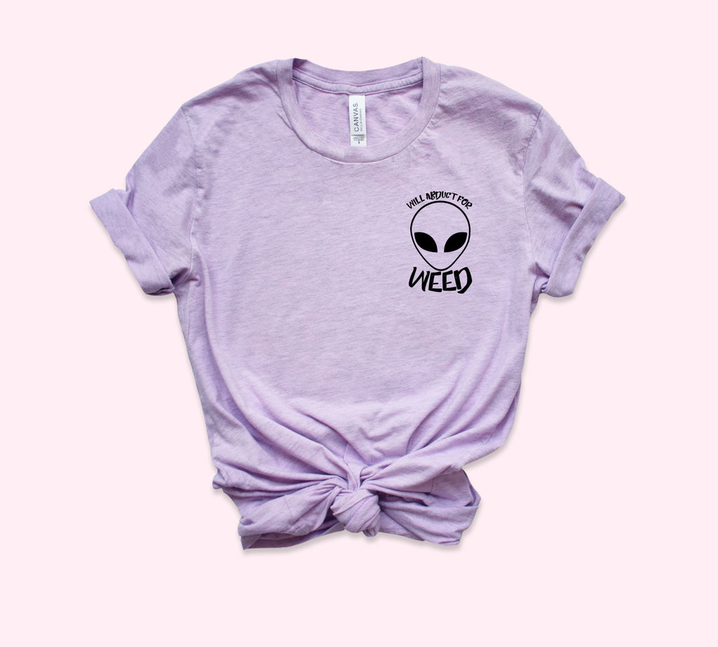 Will Abduct For Weed Shirt - HighCiti