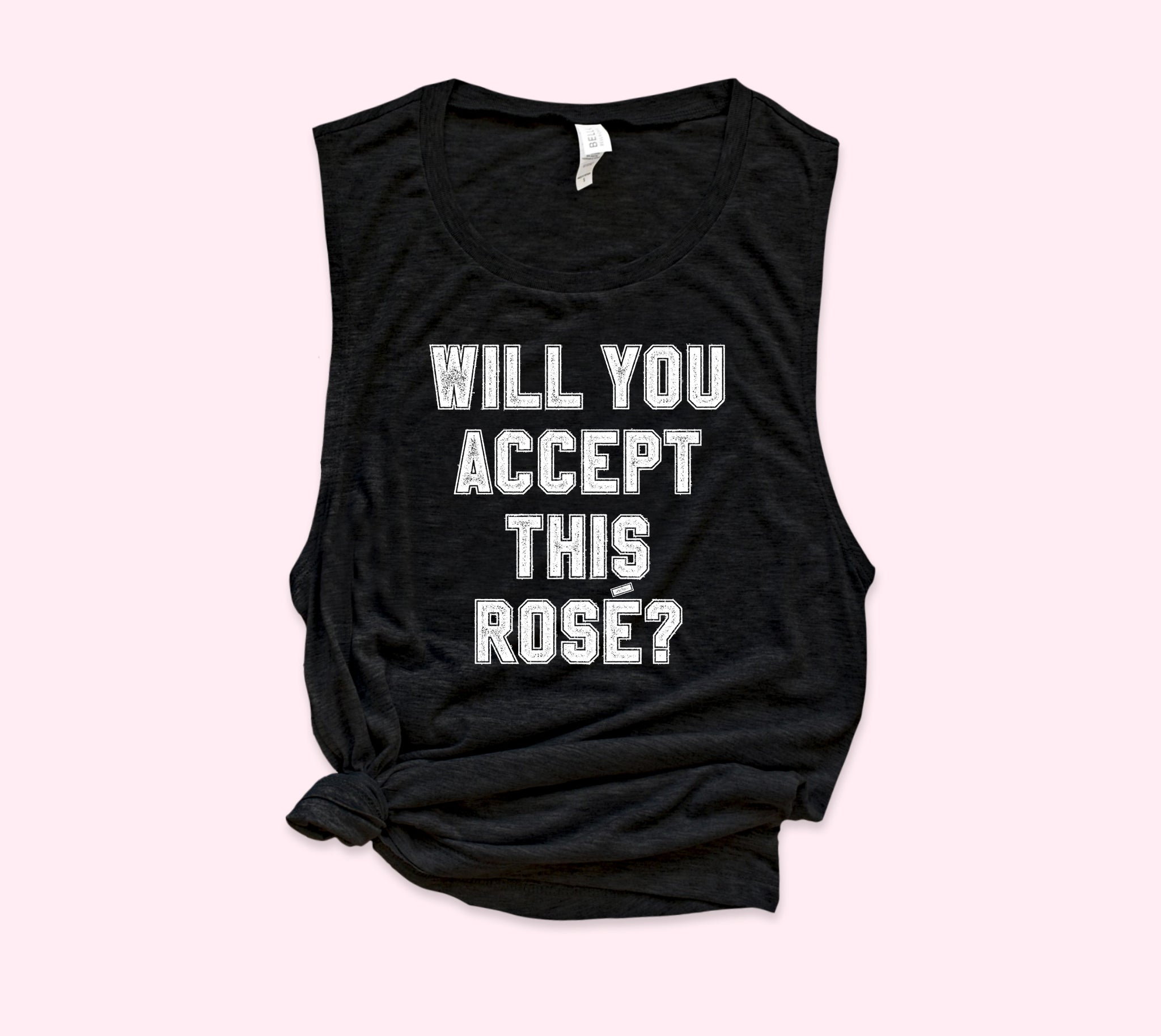Will You Accept This Rose Muscle Tank