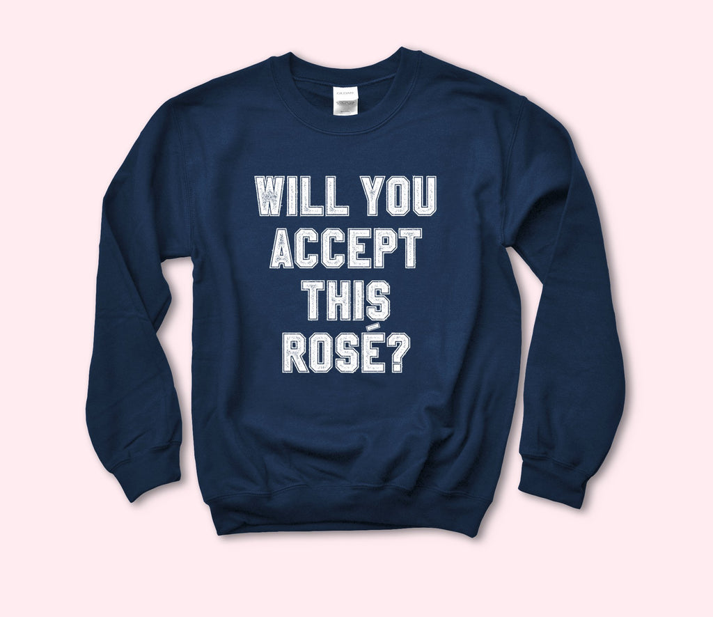 Will You Accept This Rose Sweatshirt - HighCiti