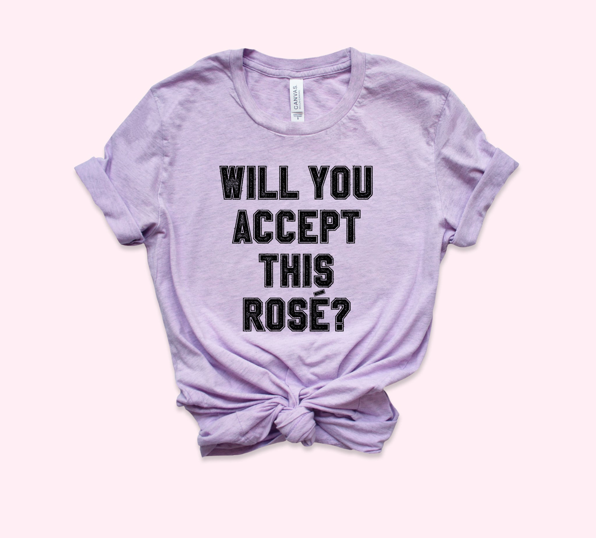 Will You Accept This Rose Shirt