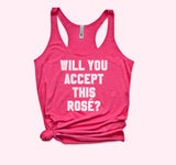 Will You Accept This Rose Tank