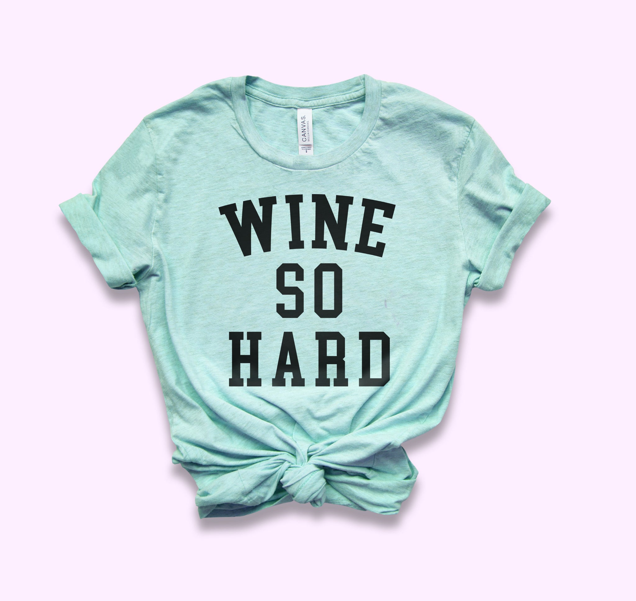 Wine So Hard Shirt