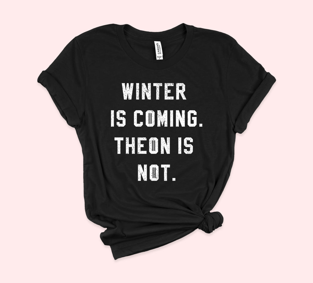 Winter Is Coming Theon Is Not Shirt - HighCiti