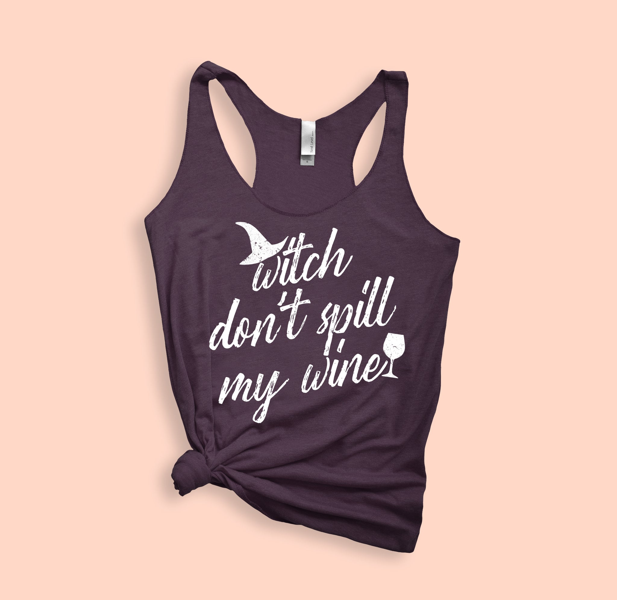 Witch Don't Spill My Wine Tank