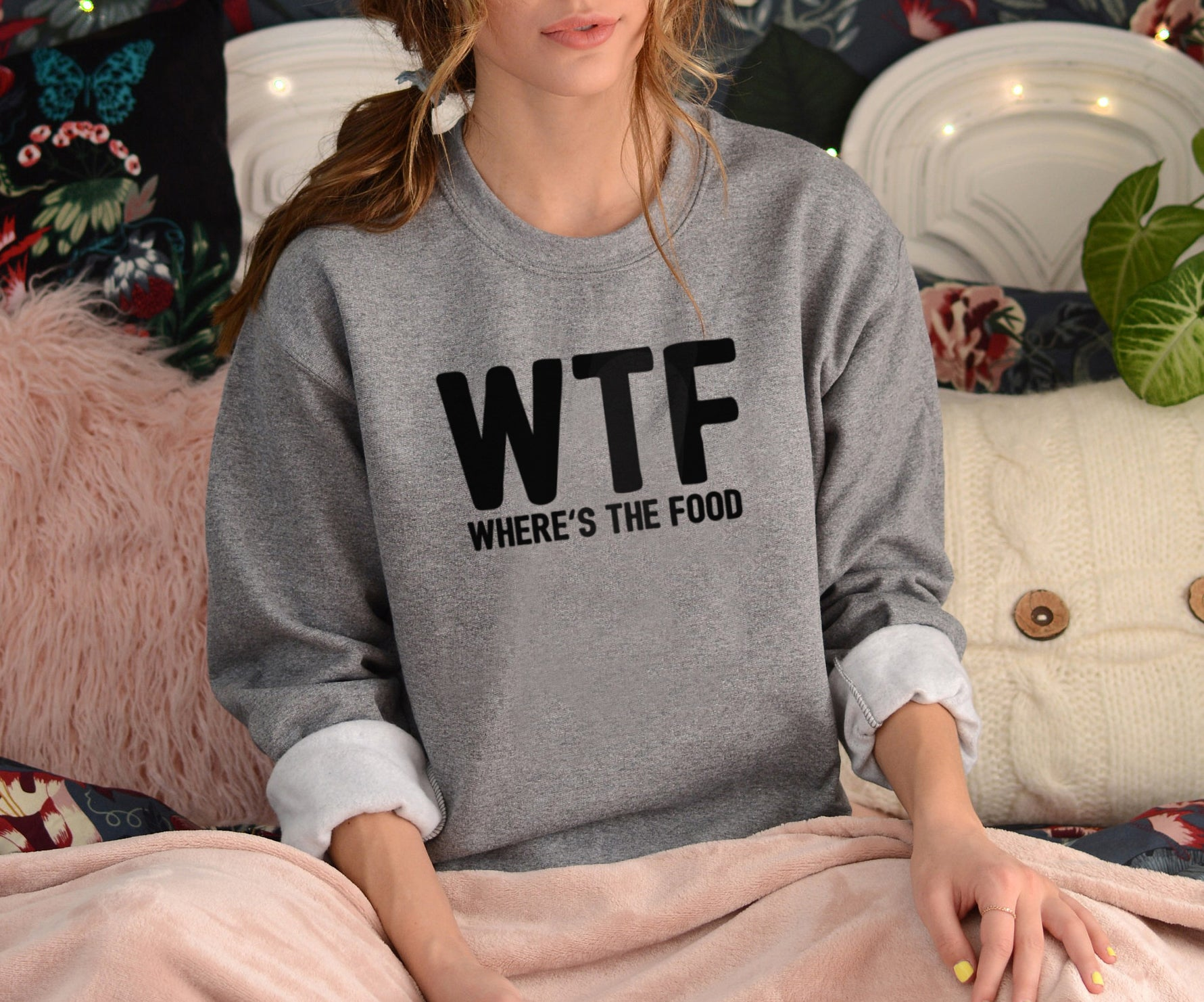 Grey sweatshirt that says wtf where's the food - HighCiti