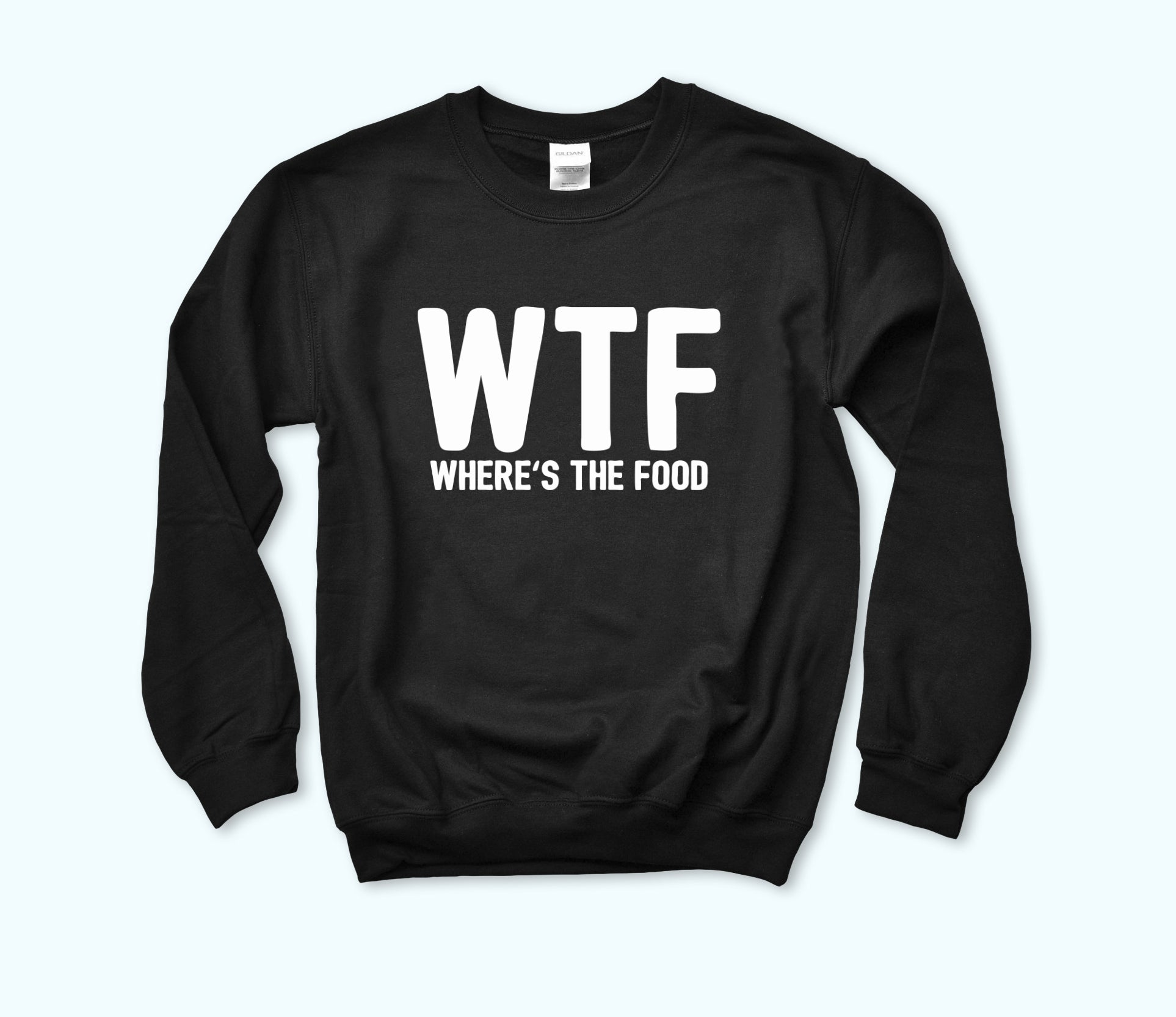 Black sweatshirt that says wtf where's the food - HighCiti