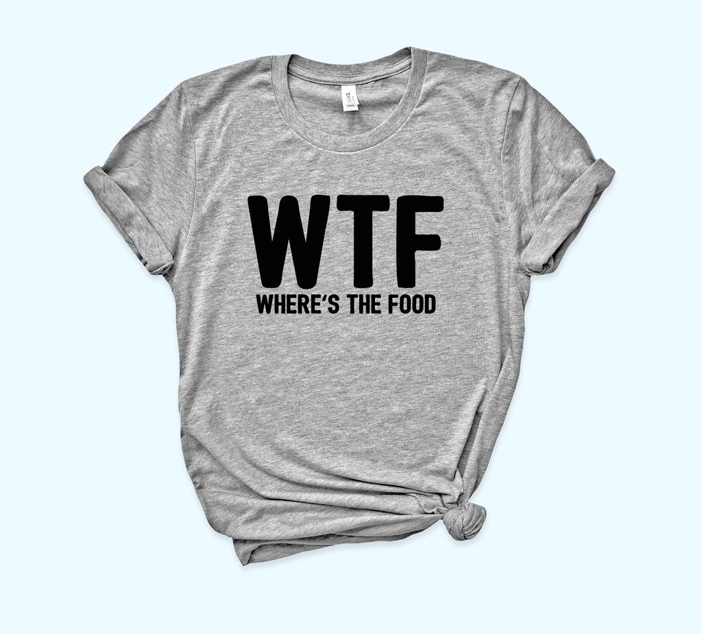WTF Where Is The Food Shirt