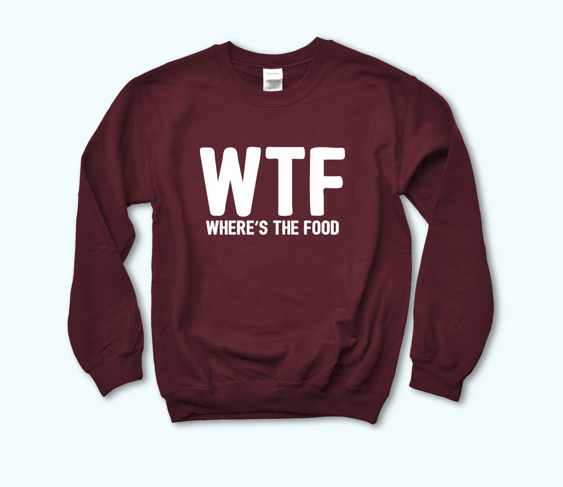 Maroon sweatshirt that says wtf where's the food - HighCiti