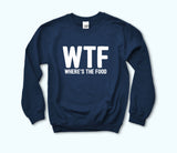 Navy sweatshirt that says wtf where's the food - HighCiti
