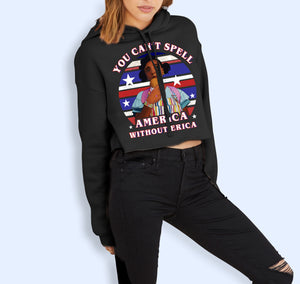 You Can't Spell America Without Erica Crop Hoodie - HighCiti