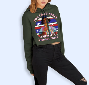 You Can't Spell America Without Erica Crop Hoodie