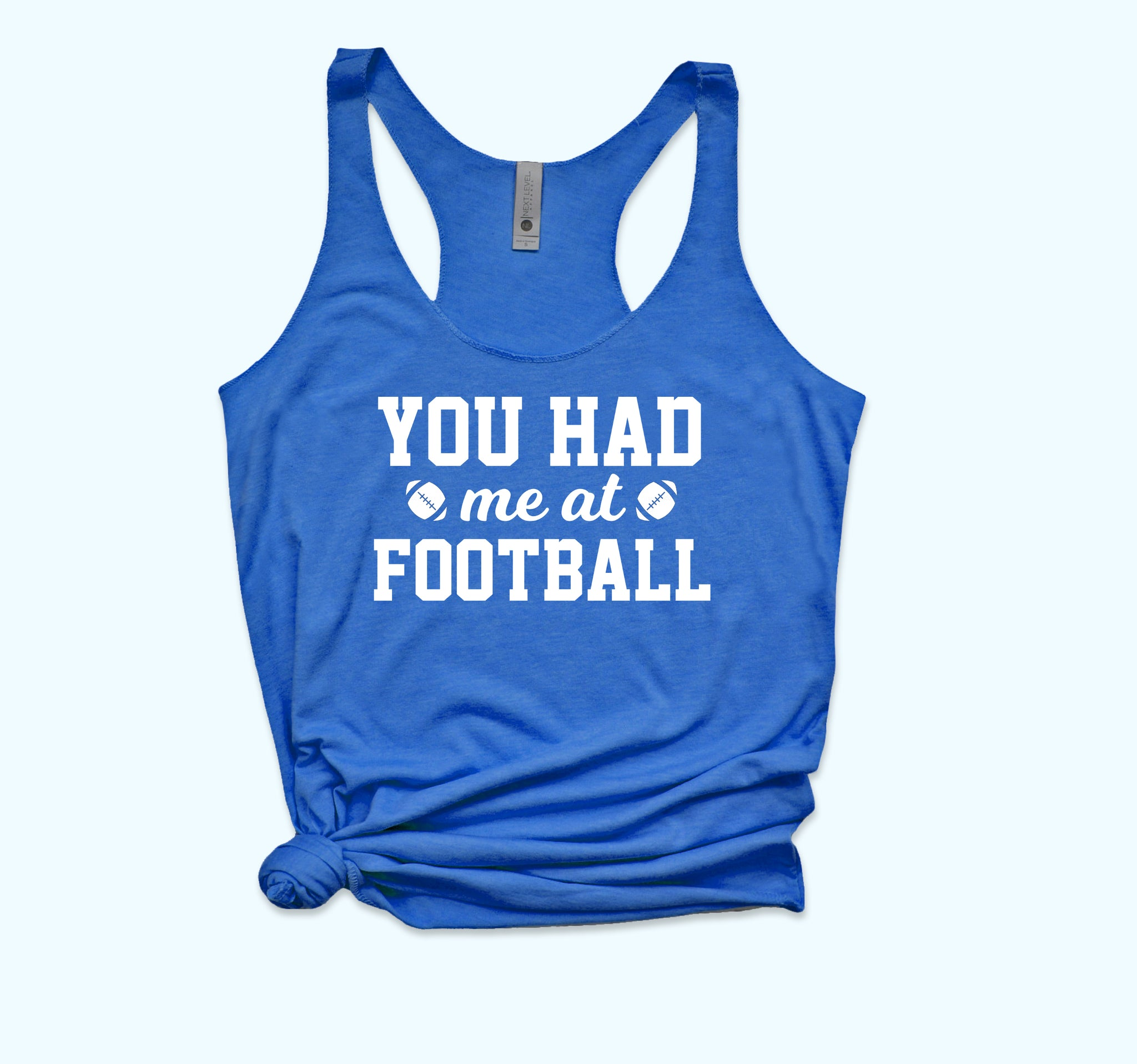 You Had Me At Football Tank