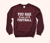 You Had Me At Football Sweatshirt