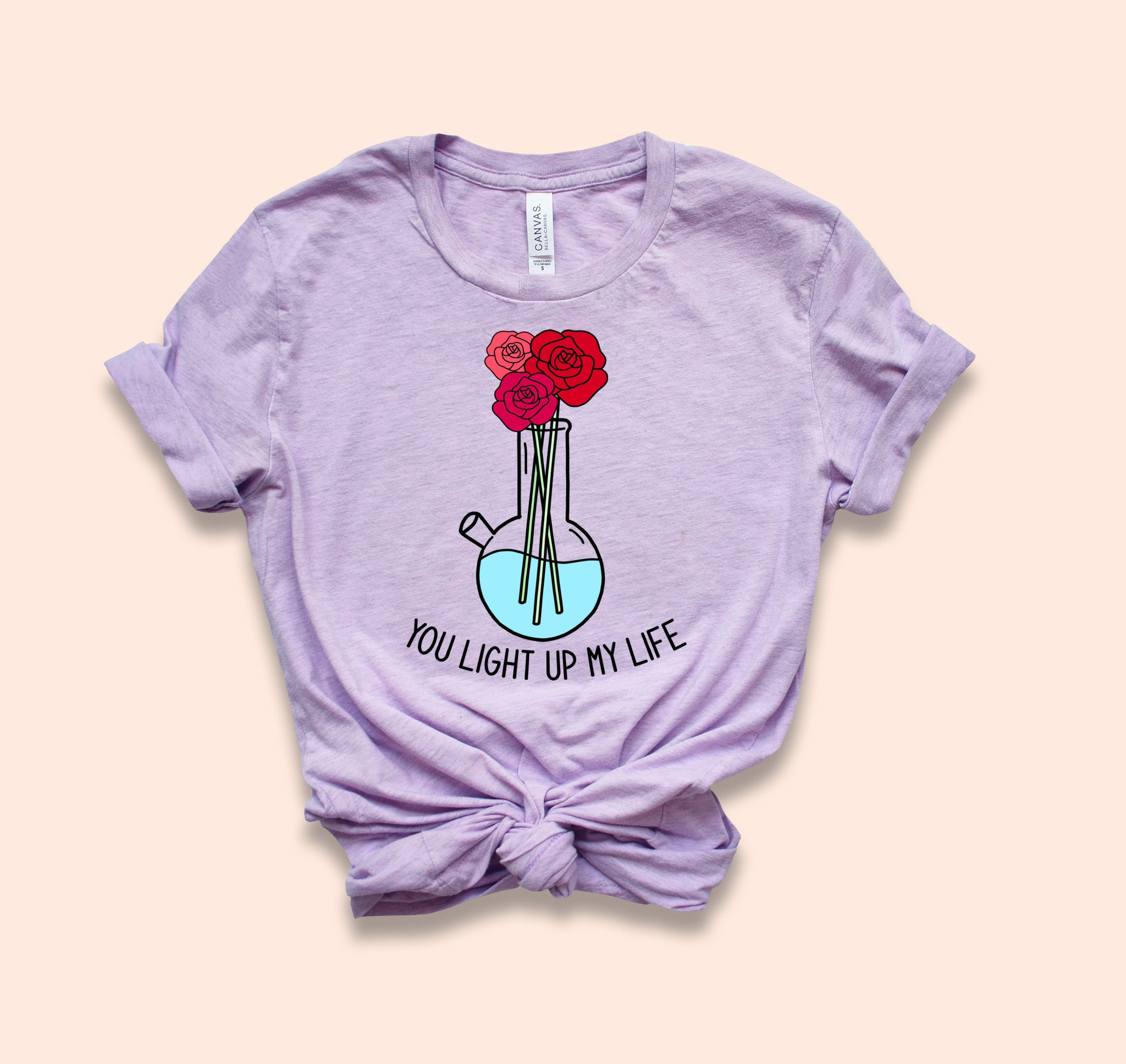Heather lilac shirt with a bong and flowers that says you light up my life - HighCiti