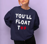 You Will Float Too Sweatshirt