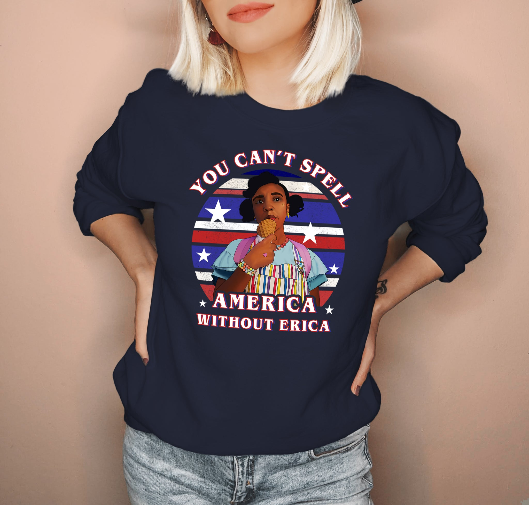 Navy sweatshirt with erica from stranger things that says you can't spell america without erica - HighCiti